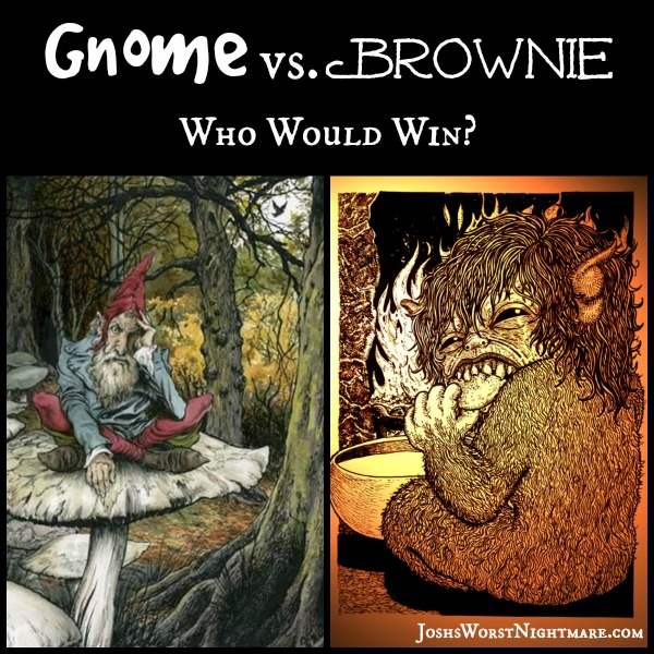 Gnome vs. Brownie