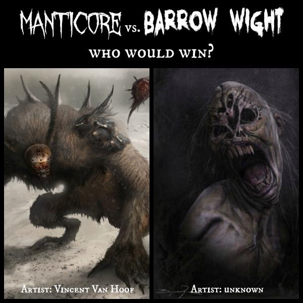 Manticore vs. Barrow Wight